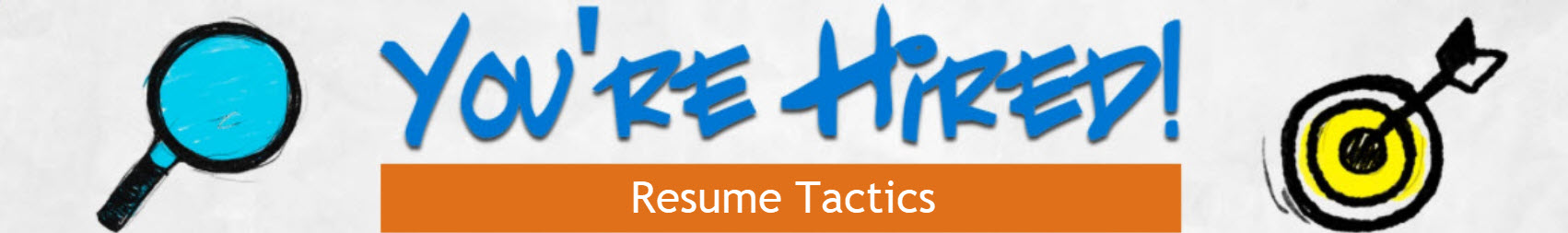 You're Hired! Resume Tactics - Job Search Strategies That Work E-book